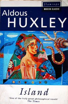 """the island and brave new world ― aldous huxley, brave new world  from family to nation, every human group is a society of island universes"""" ― aldous huxley."""