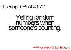 072 Teenager Post: I still do that! Lol