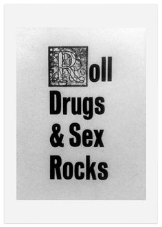 Sex drug and rock and roll lyric