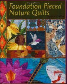 Foundation Pieced Nature Quilts: Liz Schwartz, Stephen Seifert: 9781891497063: Amazon.com: Books