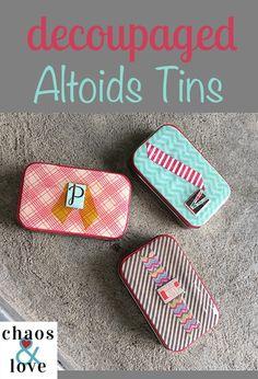 Easy Decoupaged Altoids Tins - Great Gift Idea | Chaos & Love