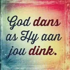 God dans as Hy aan jou dink