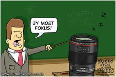 """""""You have to focus"""" / """"Jy moet fokus"""" Photography humor by Kobus Galloway"""