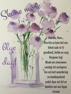 Baie Dankie, Evening Greetings, Goeie More, Afrikaans Quotes, Good Morning Wishes, Love Heart, Good Night, Boss Wallpaper, Painting