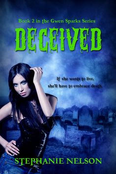 Deceived is book 2 in the Gwen Sparks Series by, Stephanie Nelson