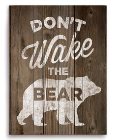 Look what I found on #zulily! 'Don't Wake the Bear' Wall Sign by Image Canvas #zulilyfinds