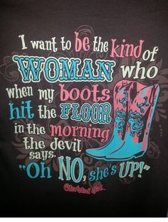 Boot country girl quotes, funny country sayings, Country Girl Life, Country Girl Quotes, Cute N Country, Country Girls, Country Sayings, Country Music, Southern Girl Quotes, Southern Ladies, Southern Belle
