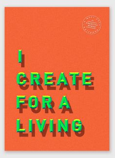 I CREATE FOR A LIVING by Yu Ping Chuang, via Behance