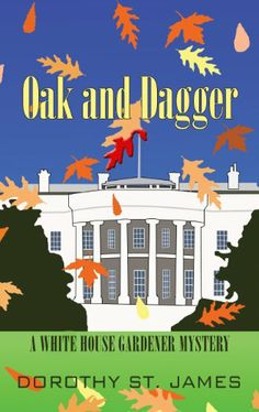 Oak and Dagger by Dorothy St. James,Despite cooler fall temperatures in Washington, D.C., tempers flare at the White House when historical documents go missing from the curator's office and the gardeners are blamed. As if that isn't bad enough, Casey Calhoun has started receiving death threats, and the president's pooch is digging unsightly holes all over the South Lawn. Then the curator is found dead, with all evidence pointing to Gordon Sims, the chief gardener.