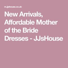 New Arrivals, Affordable Mother of the Bride Dresses - JJsHouse