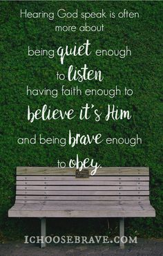 How exactly do we hear God speak? How do we teach this to our children, when we're still just learning ourselves? There is hope there and, thankfully, He is patient, while we learn to listen.