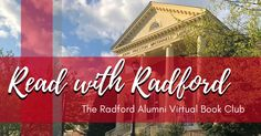 """The Radford University Alumni Association invites you to """"Read with Radford"""" by joining our Virtual Alumni Book Club. Engage with other Radford alumni and friends and continue to learn beyond the classroom! Radford University, Preston, Classroom, Invitations, Events, Club, Activities, Learning, Friends"""