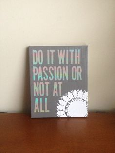 Canvas Quote Painting do it with passion or not at all 8x10 by heathersm87, $19.79