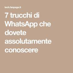 7 trucchi di WhatsApp che dovete assolutamente conoscere