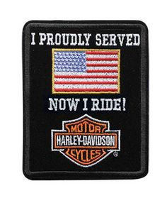 18a52cde Free shipping over $99 - Harley-Davidson Emblem, I Proudly Served Now I Ride