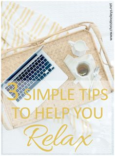 3 simple tips to help you relax. These tips are perfect for a mama who desperately needs to start practicing some self-care.