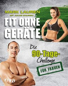 Mark Laurens: The challenge – no sugar and flour, no problem ›sel … - Famous Last Words Challenge Quotes, 90 Day Challenge, Workout Challenge, Sport Motivation, Fitness Motivation Pictures, Mark Lauren, Band Workout, Gyms Near Me, Basketball Workouts