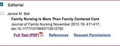 Bell, J. M. (2013). Family nursing is more than family centered care [Editorial]. Journal of Family Nursing, 19(4), 411-417, doi:10.1177/1074840713512750