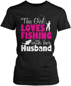 This Girl Loves Fishing with Her Husband! The perfect t-shirt for any wife who loves fishing with her husband! Order yours today. Premium, Women's Fit & Long Sleeve T-Shirts Made from pre-shrunk Bass Fishing Tips, Gone Fishing, Best Fishing, Fishing Tricks, Kayak Fishing, Catfish Fishing, Fishing Life, Sport Fishing, Fishing Techniques