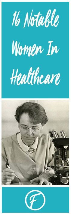 16 Notable Women in Healthcare