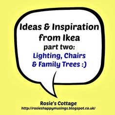 Rosie's Cottage: Ikea Ideas & Inspiration Part Two: Lighting, Chairs and wait till you see the family tree <3
