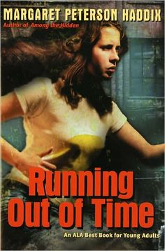 Running Out of Time Margaret Peterson Haddix