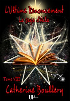 Buy L'Ultime Renoncement: La Saga d'Aila - Tome VIII by Catherine Boullery and Read this Book on Kobo's Free Apps. Discover Kobo's Vast Collection of Ebooks and Audiobooks Today - Over 4 Million Titles! Ebook Pdf, Free Apps, Audiobooks, Ebooks, This Book, France, Fantasy, Reading, Movie Posters