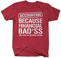 Shirts By Sarah Men's Unisex Accounting T-Shirt Financial Bad*ss Funny Shirts