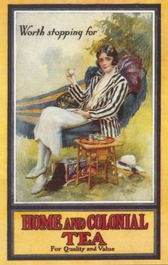 "Home and Colonial Tea  advertising poster with ""Worth stopping for"" slogan and woman dressed in 1920s sportswear drinking tea resting in hammock, UK"