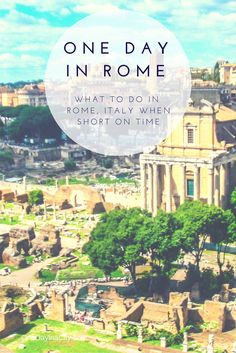 Tips on what to see and do when short on time in Rome, Italy -- even if you have just one day! Helpful itinerary tips for day trippers and cruisers.