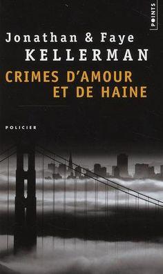 J Kellerman / Crimes d'amour et de haine