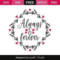 *** FREE SVG CUT FILE for Cricut, Silhouette and more *** Always and Forever