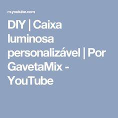 DIY   Caixa luminosa personalizável   Por GavetaMix - YouTube