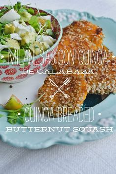 Quinoa-breaded butternut squash (next to a really good looking salad)
