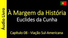 Áudio Livro - Sanderlei: Euclides da Cunha - À Margem da História - Capítul...