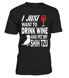 "# I Just Want To Drink Wine And Pet My Shih Tzu T-Shirt .  Special Offer, not available in shops      Comes in a variety of styles and colours      Buy yours now before it is too late!      Secured payment via Visa / Mastercard / Amex / PayPal      How to place an order            Choose the model from the drop-down menu      Click on ""Buy it now""      Choose the size and the quantity      Add your delivery address and bank details      And that's it!      Tags: I Just Want To Drink Wine And…"