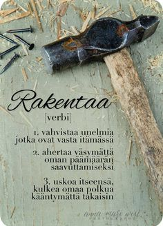 To Build [verb]. to strengthen dreams that are just about to grow to work tiredlessly towards your own goals to believe in yourself, to walk your own path no turning back. In Finnish Favorite Quotes, Best Quotes, Finnish Words, My Point Of View, Good Life Quotes, More Than Words, Sign Quotes, Project Life, Believe In You