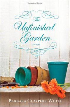 The Unfinished Garden: Barbara Claypole White: 9780778314127: Amazon.com: Books