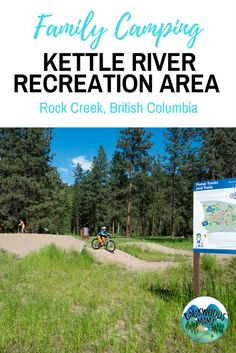 Camping at Kettle River Recreation Area near Rock Creek, BC