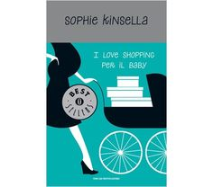 """I love shopping for baby"" (#5) by Sophie Kinsella"