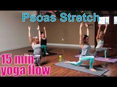 15 Minute Yoga Class - Psoas Stretch - YouTube                                                                                                                                                      More