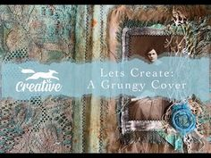 Lets Create: A Grungy Journal (Cover) Part 3 - YouTube Let's Create, Journal Covers, All Video, Embellishments, The Creator, Let It Be, Creative, Youtube, Magazine Covers