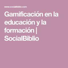 Gamificación en la educación y la formación   SocialBiblio