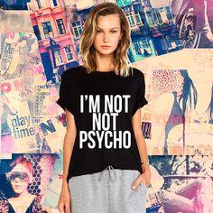 I'm Not Not Psycho www.shopbetches.com