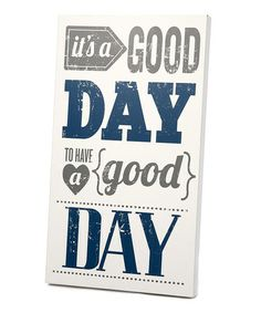 Another great find on #zulily! Gray & Navy 'Good Day' Wall Art by Twelve Timbers #zulilyfinds