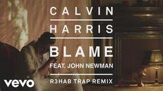 Calvin Harris - Blame (R3HAB Trap Remix) [Audio] ft. John Newman