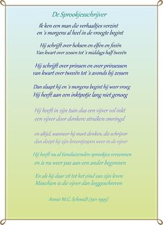 Dutch poem for children by Annie M.G.Schmidt, which is the thought behind the blogname I have chosen. It is a poem in rhyming verses about a fairy writer who writes about fantasy figures and prinses...