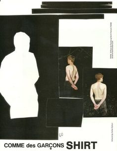 Ad for Comme des Garcons, a japanese label known for their deconstructed approach to high fashion. Layout Design, Design Art, Web Design, Editorial Layout, Editorial Design, Text Poster, Mises En Page Design Graphique, Comme Des Garçons Shirt, Fashion Graphic