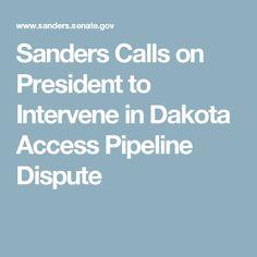 Sanders Calls on President to Intervene in Dakota Access Pipeline Dispute