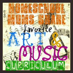 Homeschool art & music curriculum - favorites from bloggers and readers